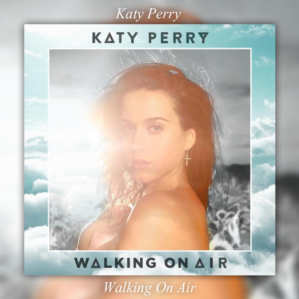 Katy Perry Walking On Air Single Walking On Air ...