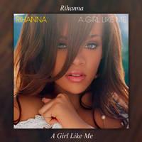 Album|A Girl Like Me|Rihanna by BastianMinaj