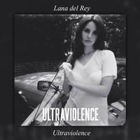 Album Ultraviolence (Deluxe) Lana Del Rey by BastianMinaj