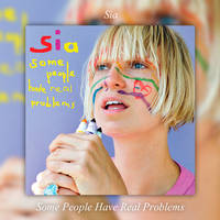 Album Some People Have Real Problems Sia by BastianMinaj