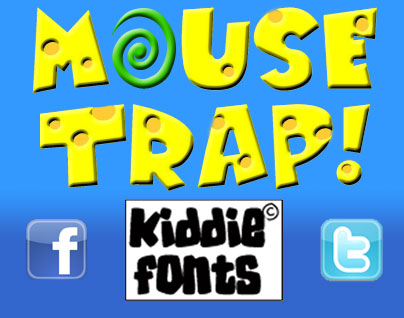 MOUSE TRAP! by Kiddiefonts
