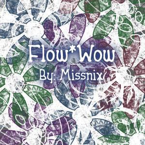 Flow-Wow by Missnix