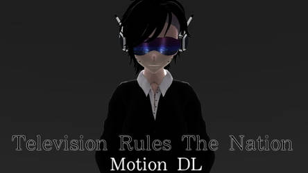 [MMD +Motion DL] Television Rules The Nation