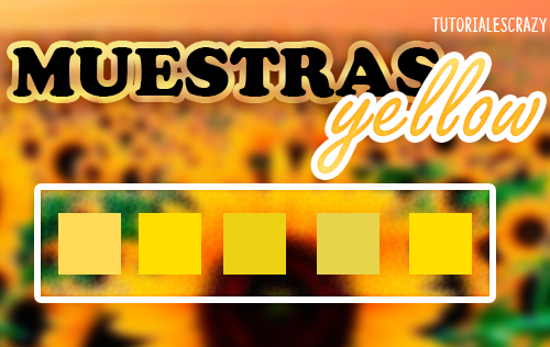 Muestras Yellow by tutorialescrazy