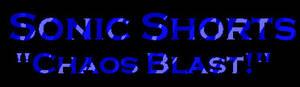 Sonic Shorts: 'Chaos Blast'