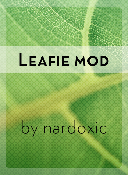 Leafie mod by nardoxic