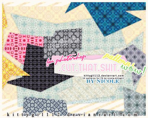 NEW patterns .. CUT THAT SHIT by NicoleHerskowicz