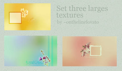 Set three larges textures by OnTheLineLovato