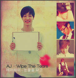 AJ - Wipe The Tears :3