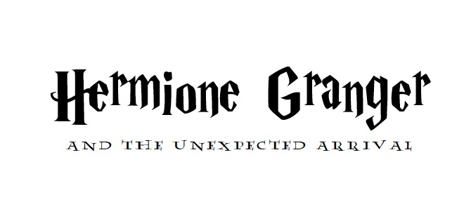 Hermione Granger and the Unexpected Arrival by Cheviot