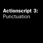 ActionScript 3 Punctuation by MrBadger