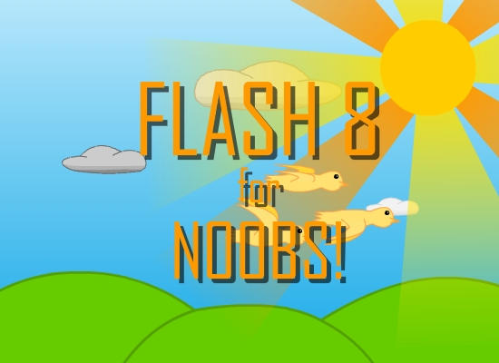 'Flash 8 For Noobs' Tutorial
