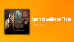 Square CoverGloobus Theme by noyth