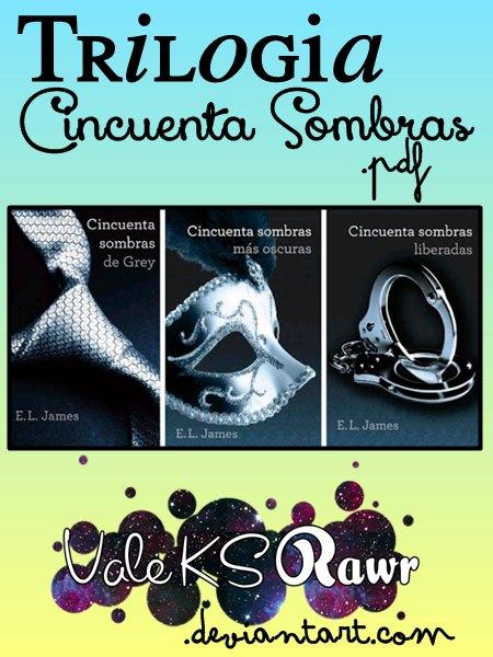PDF: Cincuenta Sombras -Trilogia- by ! ValeKSRawr