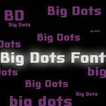 Big Dots Font