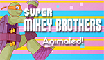 Super Mikey Brothers by Nashimus