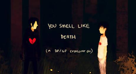 You Smell Like Death