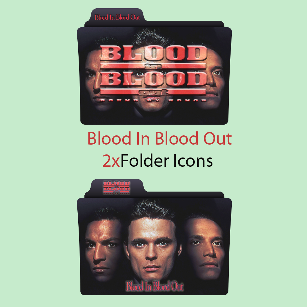 Blood In Blood Out Folder Icons by alacazain