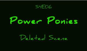 S4E06, Power Ponies -- Deleted Scene