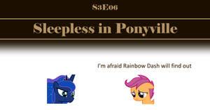 S3E06, Sleepless in Ponyville -- Deleted Scene by TheeLinker