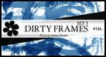 DIRTY FRAMES, set 1.