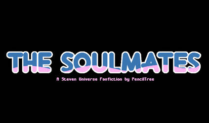 - FANFICTION_The SoulMates - Part 1 - by PencilTree