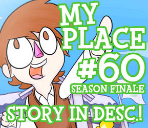 MY PLACE s01:e60 - A Place To Stay [Season Finale]