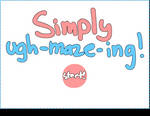 Simply Ugh-Maze-ing Game