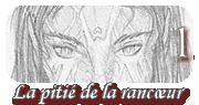 La pitie de la rancoeur - Partie 1 by VanoVaemone