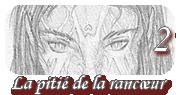 La pitie de la rancoeur - Partie 2 by VanoVaemone