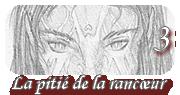La pitie de la rancoeur - Partie 3 by VanoVaemone