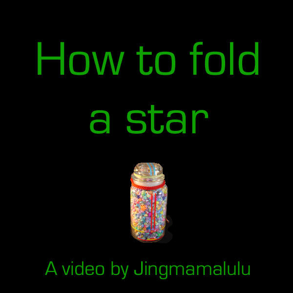 Star-making Origami video by Jingmamalulu