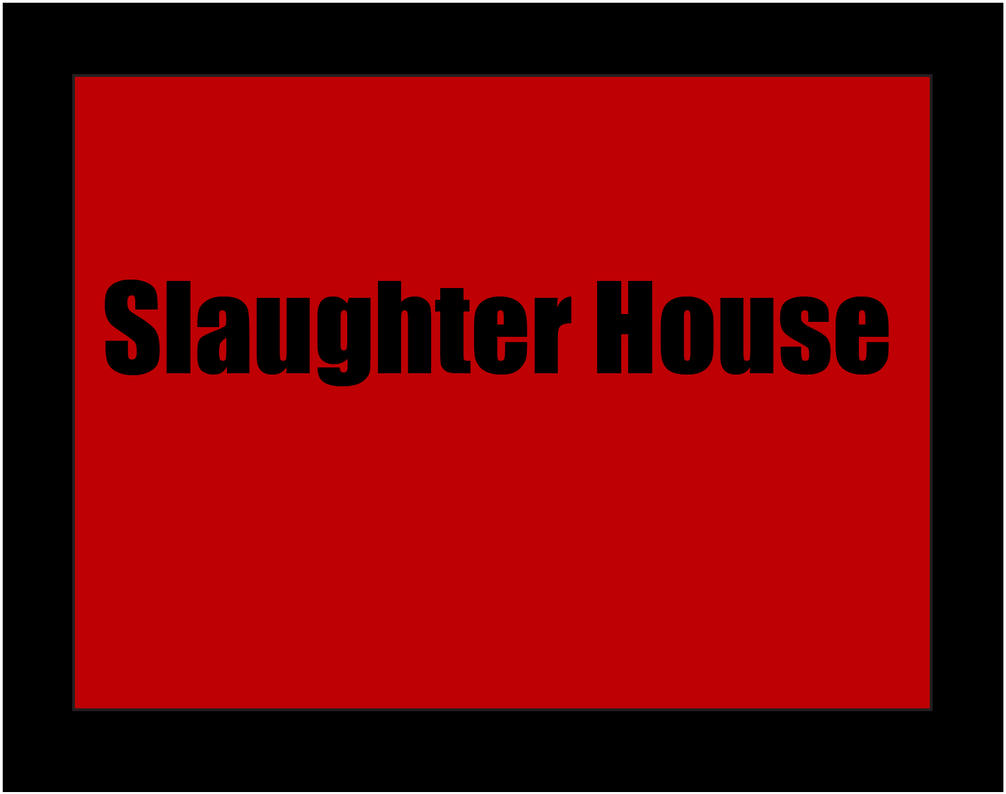 Slaughter House by kasigawa