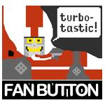 TURBO-TASTIC Fan Button