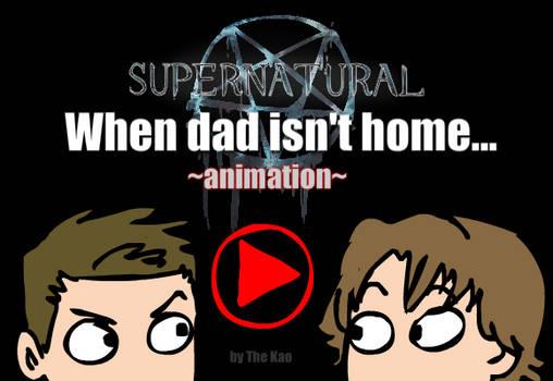 SPN: When dad isn't home