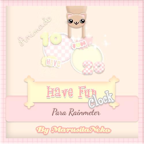 Have Fun Clock ANIMADO OwO by marusitaneko