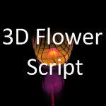 3D Flower Script