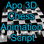 Apo 3D Chess Animation Script by MurdocSnook