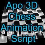 Apo 3D Chess Animation Script by MurdocSnook