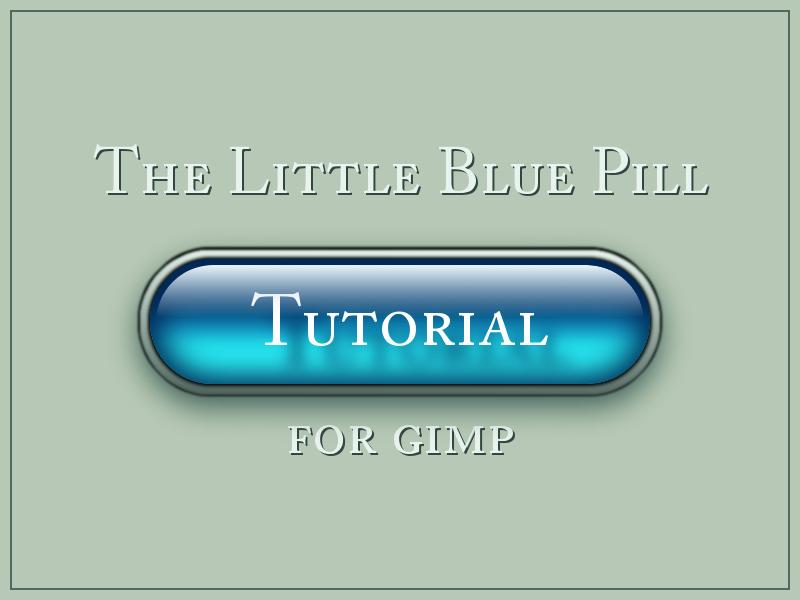 The Little Blue Pill Tutorial