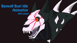 Beowolf Bust Idle Animation by JustInChase