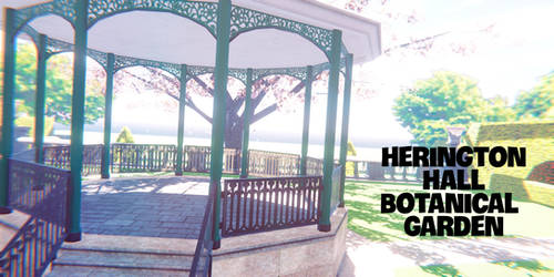Herington Hall Botanical Garden [MMD-STAGE]