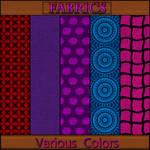 Fabrics - Various Colors