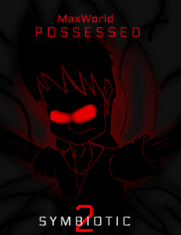 MaxWorld: Possessed (Symbiotic 2) by Gaming-Master