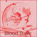 :: Blood Trace ::