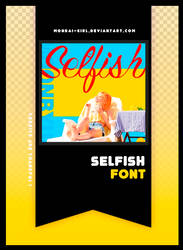 SELFISH | FONT #15 by Mondai-Girl