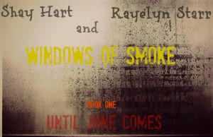 Windows of Smoke:BookOne:Until June Comes-Prologue by ShayHart