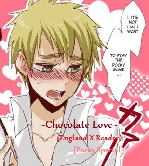 Chocolate Love Act I England X Reader By Kibbles518 On