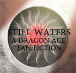 Dragon Age - Still Waters - Prologue by DrazziElder