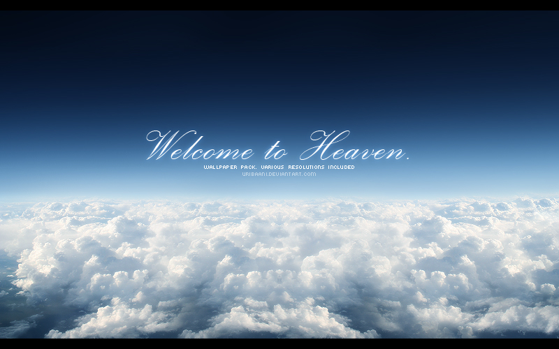 Welcome to heaven.